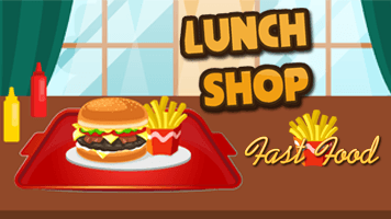 Lunch Shop: Fast Food