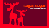 Sugar, Sugar, The Christmas Special