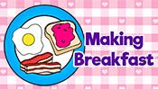 Makin' Breakfast