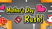 Mother's Day Rush