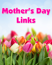 Mother's Day Links