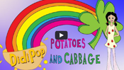 Potatoes and Cabbage (St. Patrick's Day Song)