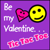 Be My Valentine. . . Tic Tac Toe