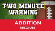 Two Minute Warning: Addition Flashcards - Medium