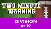 Two Minute Warning: Division Flashcards - By 10