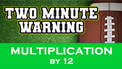 Two Minute Warning: Multiplication Flashcards - By 12