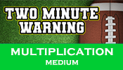 Two Minute Warning: Multiplication Flashcards - Medium