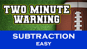 Two Minute Warning: Subtraction Flashcards - Easy