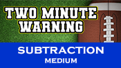Two Minute Warning: Subtraction Flashcards - Medium